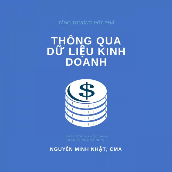 CASE STUDY - TĂNG TRƯỞNG ĐỘT PHÁ THÔNG QUA DỮ LIỆU KINH DOANH 1