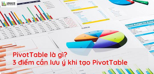 PivotTable là gì? 3 điểm cần lưu ý khi tạo PivotTable 1