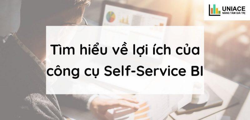 Tìm hiểu lợi ích của Self-Service BI
